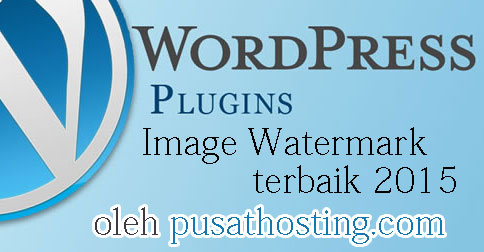 6 Plugin WordPress Image Watermark Terbaik 2015