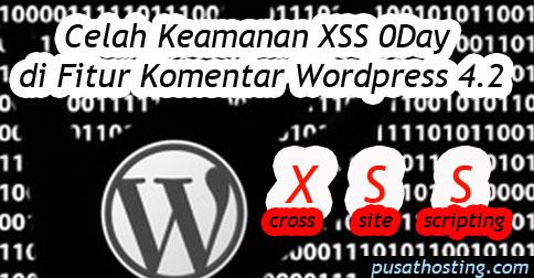 Celah Keamanan XSS 0Day di Fitur Komentar WordPress 4.2 Patch tersedia di WP 4.2.1