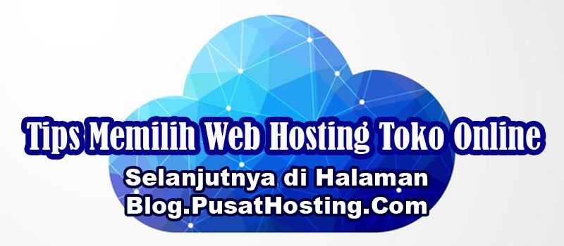 6 Tips Memilih Web Hosting Toko Online