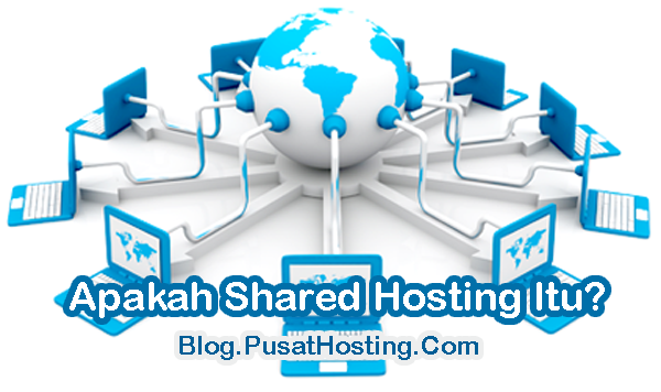 Apakah Shared Hosting Itu?