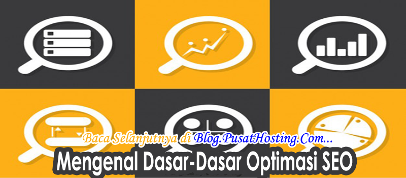 Mengenal Dasar-Dasar Optimasi SEO