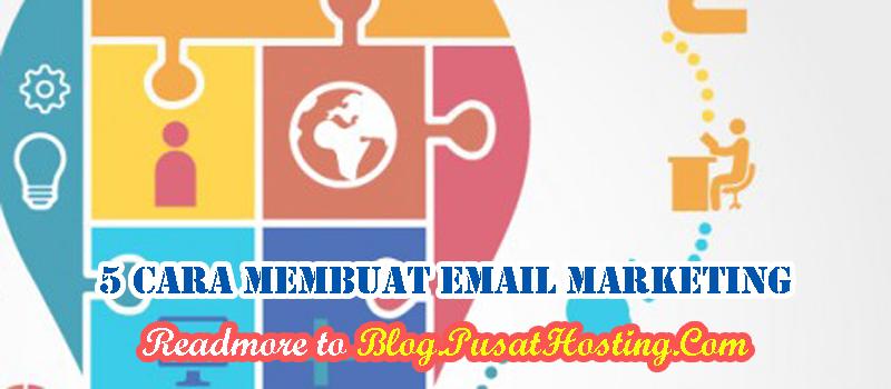 5 Cara Membuat Email Marketing