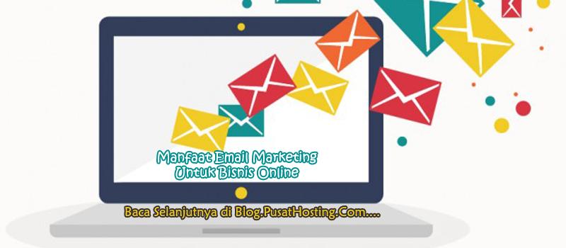 Manfaat Email Marketing Untuk Bisnis Online