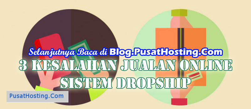 3 Kesalahan Jualan Online Sistem Dropship