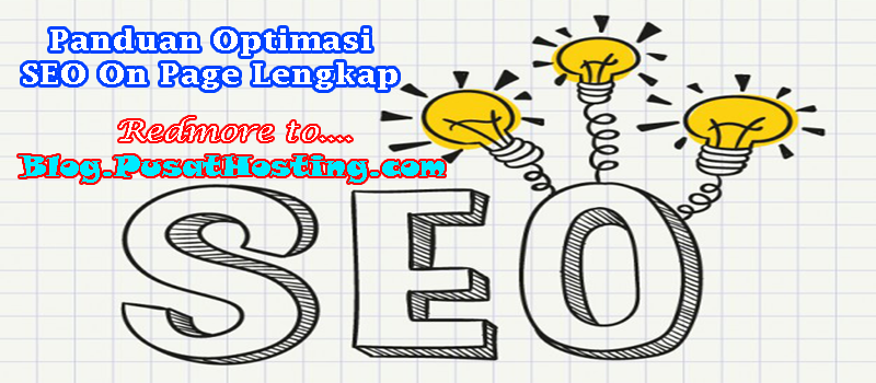 Panduan Optimasi SEO On Page Lengkap