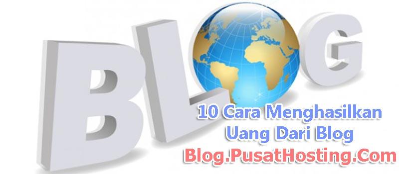 10 Cara Menghasilkan Uang Dari Blog