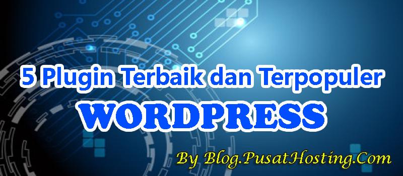 5 Plugin Terbaik dan Populer WordPress