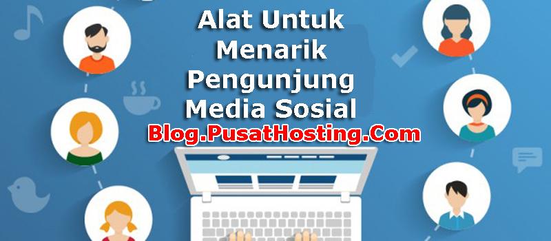 Alat Untuk Menarik Pengunjung Media Sosial