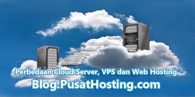 Perbedaan Cloud Server, VPS dan Web Hosting