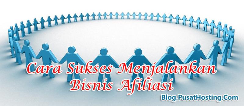 Cara Sukses Menjalankan Bisnis Afiliasi