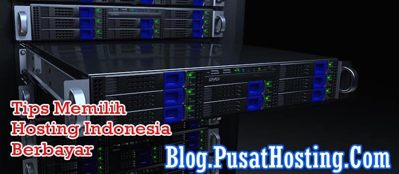 Tips Memilih Hosting Indonesia Berbayar