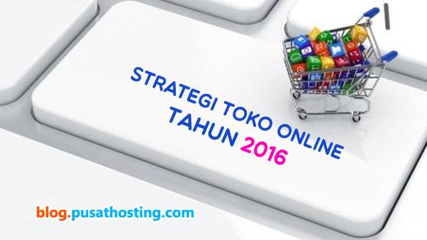 Strategi Toko Online Untuk Tahun 2016